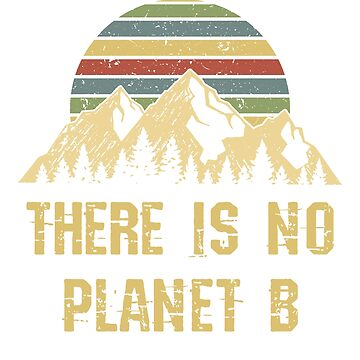 Earth Day T-Shirt 2019 Adults Vintage Distressed NO Planet B by BlueBerry-Pengu