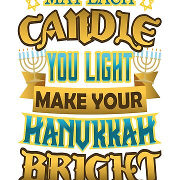 Hanukkah Each Candle you Light Make Hanukkah Bright by KanigMarketplac