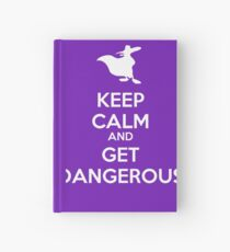 KEEP CALM AND GET DANGEROUS Hardcover Journal