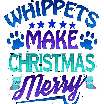 Christmas Whippets Make Christmas Merry Dog Lover by KanigMarketplac