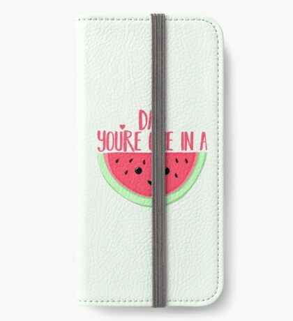 ONE IN A MELON - DAD -  Father's Day - funny fathers day - fathers day pun - Melon Pun iPhone Wallet