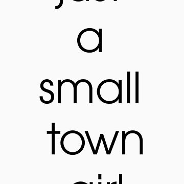 Just A Small Town Girl by marcalcuberta