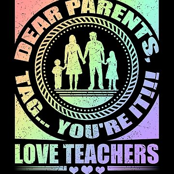 Last Day of School Dear Parents Tag You're It Love Teachers by KanigMarketplac