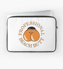 Professional Beach Butt - Bum Even... Laptop Sleeve
