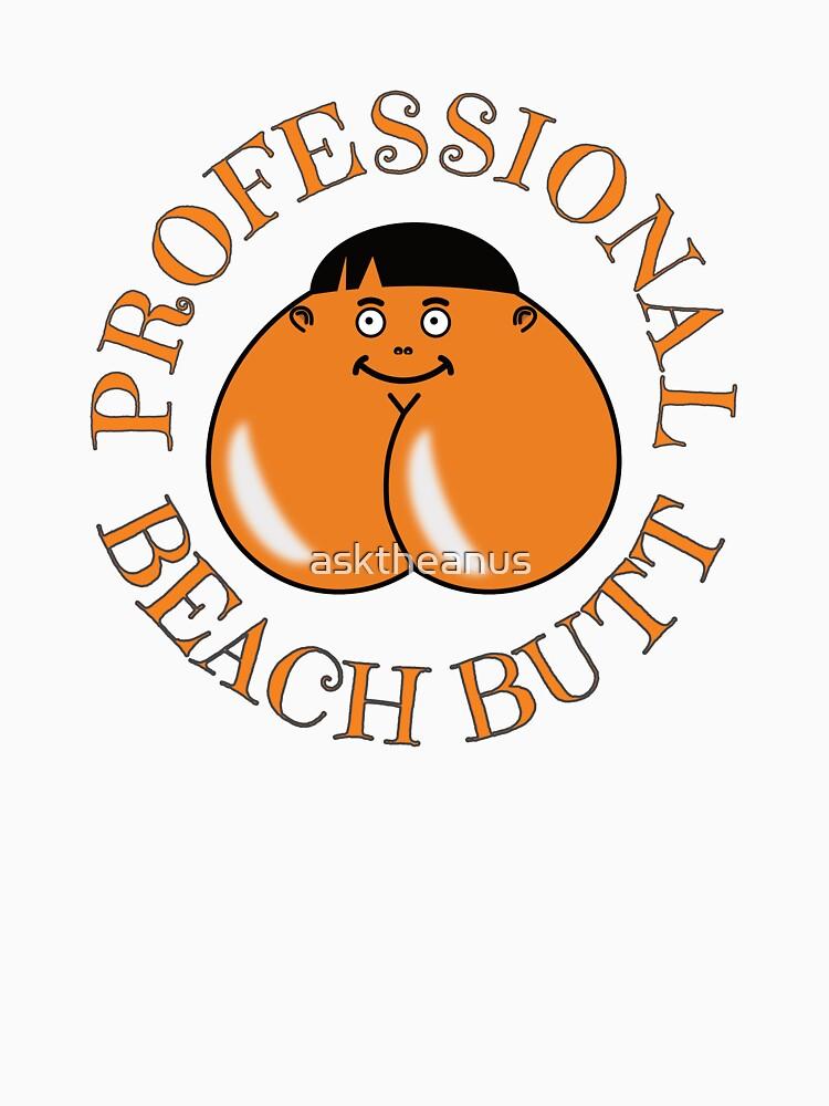 Professional Beach Butt - Bum Even... by asktheanus