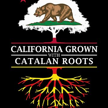 California Grown with Catalan Roots by ockshirts