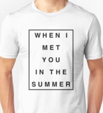 When I Met You In The Summer T-Shirt
