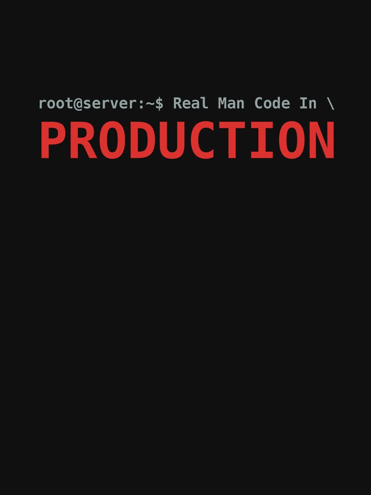 Real Man Code In Production by bepitulaz
