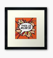 "THIS IS MUM""S! speech bubble Framed Print"