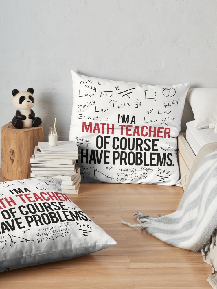Alternative Ansicht von Mathe Lehrer mit Problemen Bodenkissen