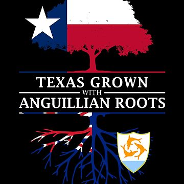 Texan Grown with Anguillian Roots by ockshirts