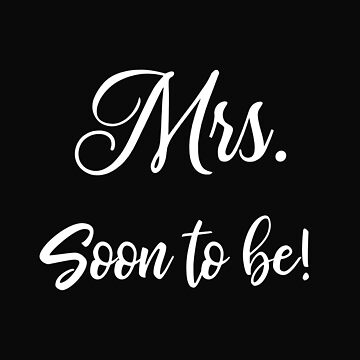 Mrs Soon To Be Bridal Party by 64thMixUp