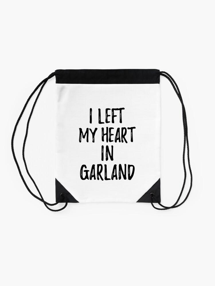 Alternative Ansicht von I Left My Heart In Garland Nostalgic Gift for Traveler Missing Home Family Lover Turnbeutel