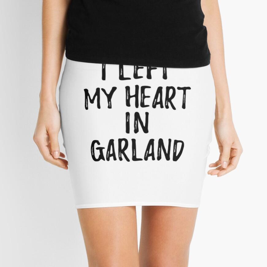 I Left My Heart In Garland Nostalgic Gift for Traveler Missing Home Family Lover Minirock