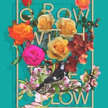 Grow With The Flow by mensijazavcevic