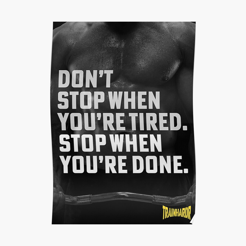 Don't stop when you're tired. Stop when you're done. Poster
