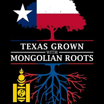 Texan Grown with Mongolian Roots by ockshirts