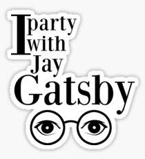 I party with Jay Gatsby Sticker