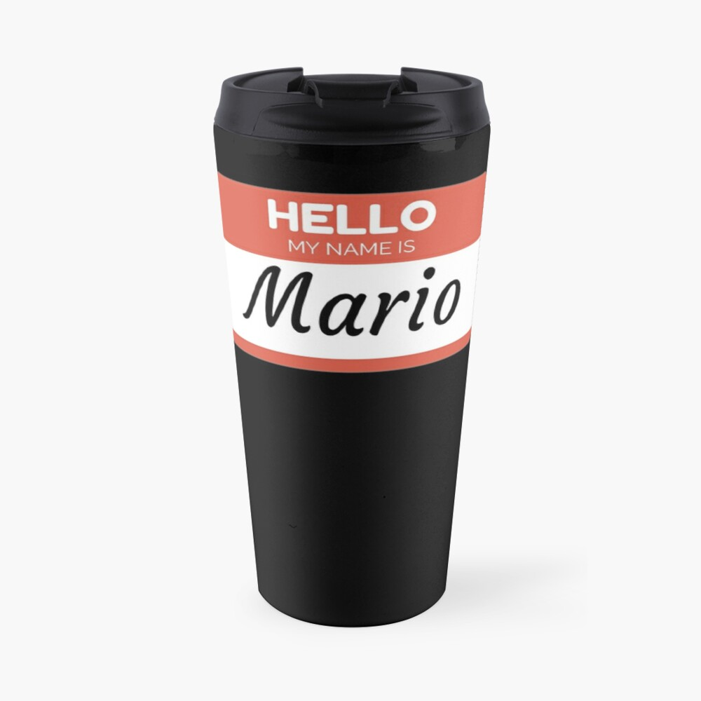 Mario Name Label  Hello My Name Is Mario Gift For Mario or for a female you know called Mario Taza de viaje