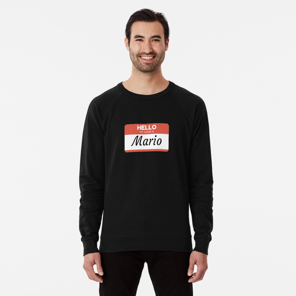 Mario Name Label  Hello My Name Is Mario Gift For Mario or for a female you know called Mario Sudadera ligera
