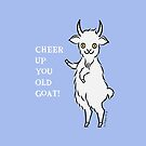 Cheer Up You Old Goat! by zoel