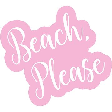 Beach Please Bold Script Text on a Pink Background by CafePretzel
