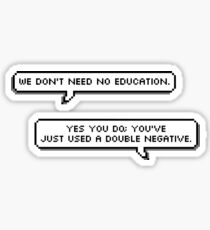 We don't need no education  Sticker