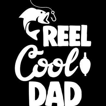 Reel Cool Dad Fisher Fishing Fathers Day Apparel by CustUmmMerch