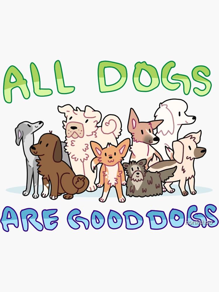 todos los perros son buenos perros de honkshoo