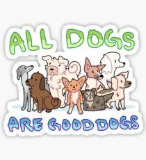 Pegatina todos los perros son buenos perros
