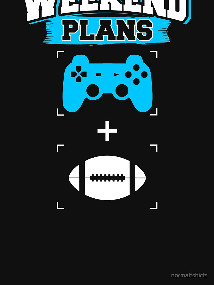 Funny Gaming Football Weekend Plans Gamer Football Player (2) by normaltshirts