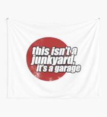 This isn't a junkyard, it's a garage 2 Wall Tapestry