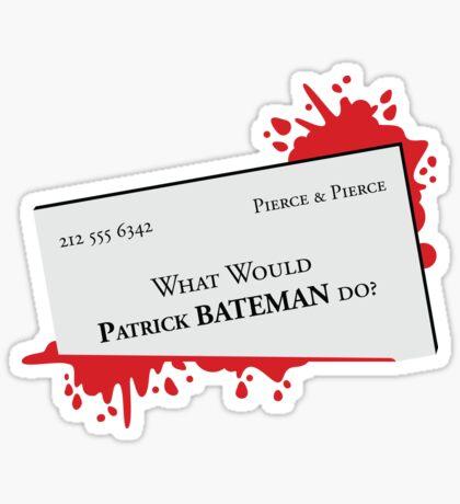 What would Patrick Bateman do? Glossy Sticker