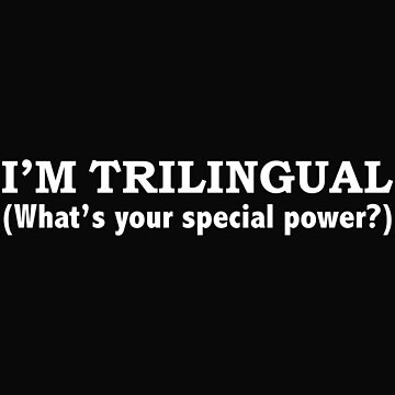 TRILINGUAL What's your special power Languages by losttribe