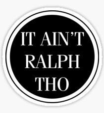 Circles Ain't Ralph Tho Sticker