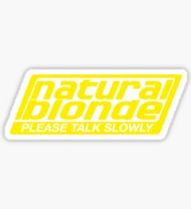 Natural Blonde... Please Talk Slowly Sticker