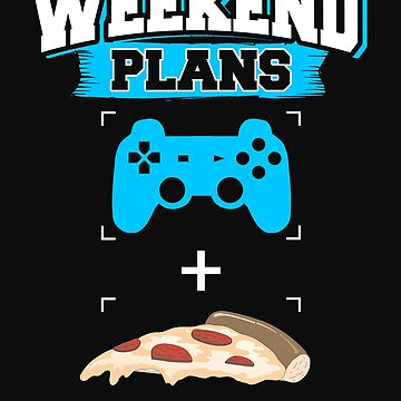 Funny Gaming Pizza Weekend Plans Gamer Blue by normaltshirts