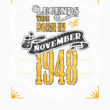 Legends Were Born in November 1948 Awesome 70th Birthday Gift by orangepieces