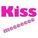 Kiss Me  by MarleyArt123