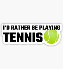 Ich würde lieber Tennis spielen Sticker