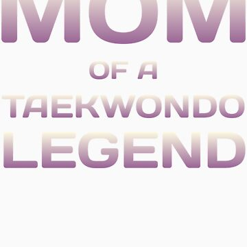 Proud Mom Of A Taekwondo Fighter Tae Kwon Do Mother Son Daughter Design by kalamiotis13