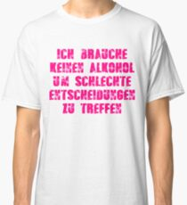 Alcohol saying - Pink Edition Classic T-Shirt
