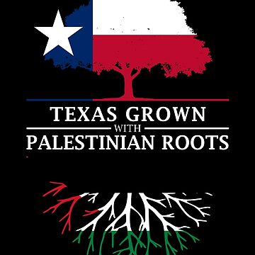 Texas Grown with Palestinian Roots by ockshirts
