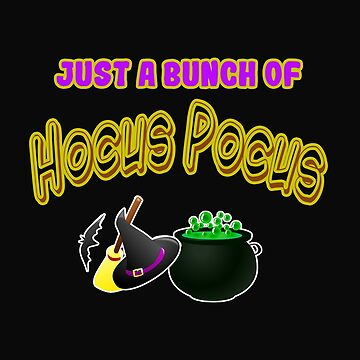 Funny Just a Bunch of Hocus Pocus by 64thMixUp
