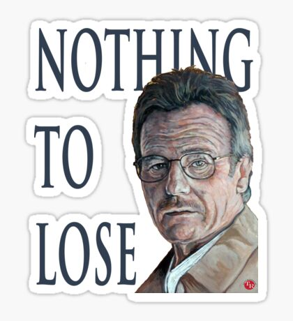 Nothing to Lose Sticker