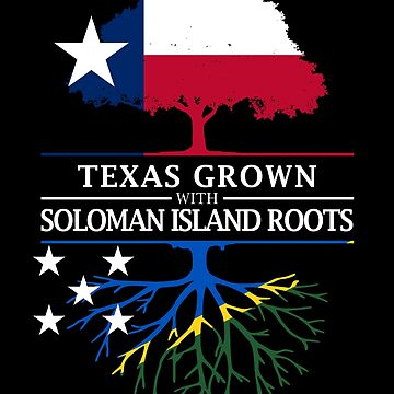 Texan Grown with Soloman Island Roots by ockshirts