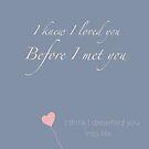I knew I loved you  by MarleyArt123