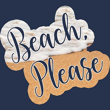 Beach Please Bold Script Text on a Beach Photo by CafePretzel