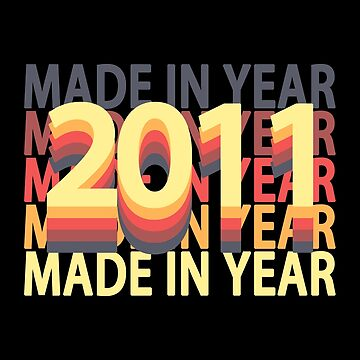 Born In Year 2011 Birthday Made In Gift by fuller-factory