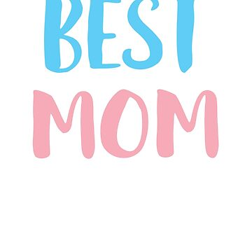 Best Mom Ever T-Shirt LGBT Trans Pride Gift by BlueBerry-Pengu